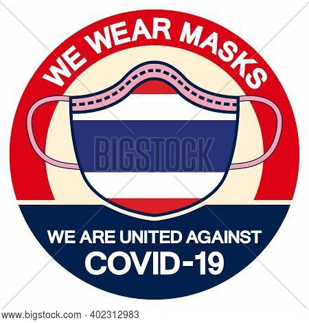 We Thailand Wear Masks We Are United Against Covid-19 Symbol Sign, Vector Illustration, Isolate On W