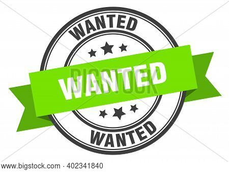 Wanted Label. Wanted Green Band Sign. Wanted