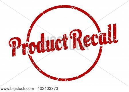 Product Recall Sign. Product Recall Round Vintage Grunge Stamp. Product Recall