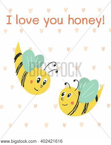 Vector Illustration Greeting Card With Bees. Composition With Words I Love You Honey. Creative Honey