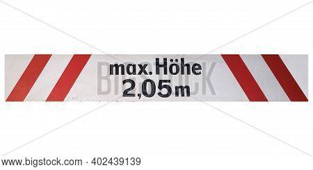 German Traffic Sign Isolated Over White Background. Max Hoehe 2,05 M (translation: Max Height 2.05 M