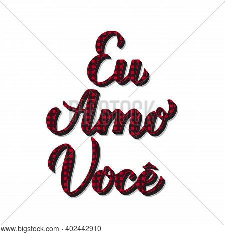 Eu Amo Voce Calligraphy Hand Lettering. I Love You In Brazilian Portuguese. Red Buffalo Plaid Patter