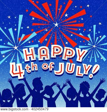 Retro Happy 4th Of July Design With Family Watching Fireworks. For Social Media, Greeting Cards, Web