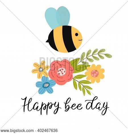 Set Of Bright Spring Elements - Leaves, Flowers, Bee And Inscription - Happy Bee Day - In Vector Gra