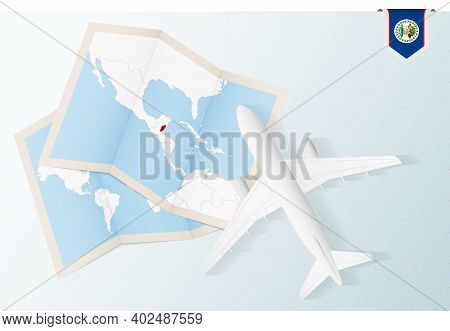 Travel To Belize, Top View Airplane With Map And Flag Of Belize. Travel And Tourism Banner Design.