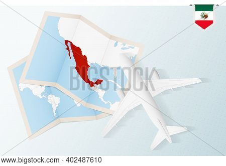Travel To Mexico, Top View Airplane With Map And Flag Of Mexico. Travel And Tourism Banner Design.