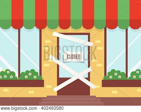 Closed Shop Or Restaurant. Cartoon Locked Store Door. Building Facade With Taped Doorway. Blank Whit