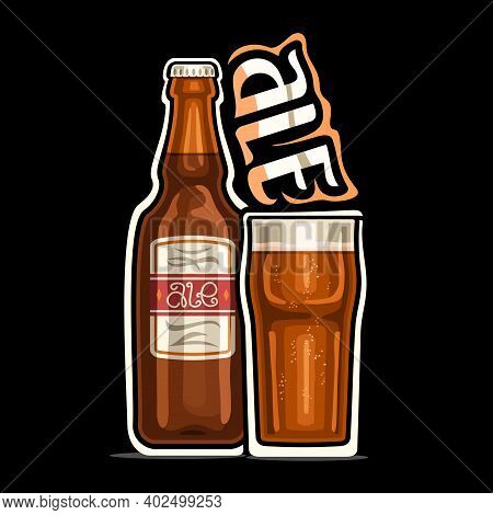 Vector Logo For Ale, Outline Illustration Of Brown Bottle With Decorative Label And Full Glass Of Re