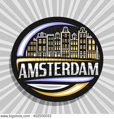 Vector Logo For Amsterdam, Black Decorative Badge With Outline Illustration Of Amsterdam City Scape