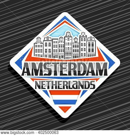 Vector Logo For Amsterdam, White Rhombus Road Sign With Outline Illustration Of Amsterdam City Scape