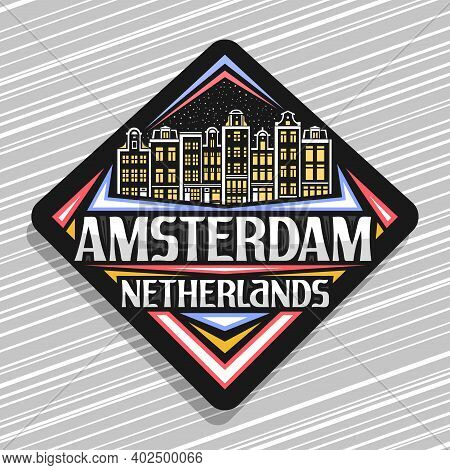 Vector Logo For Amsterdam, Black Rhombus Road Sign With Illustration Of Amsterdam City Scape On Dusk