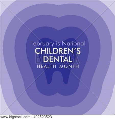 Vector Illustration Of Februray Is National Children Dental Health Month Design Concept