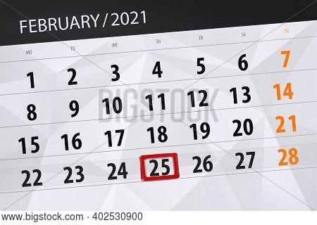 Calendar Planner For The Month February 2021, Deadline Day, 25, Thursday.