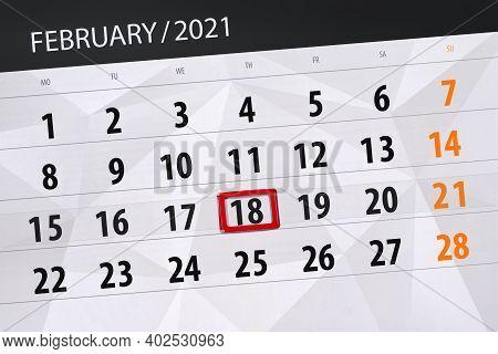 Calendar Planner For The Month February 2021, Deadline Day, 18, Thursday.
