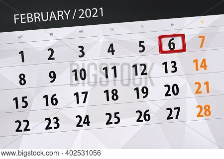 Calendar Planner For The Month February 2021, Deadline Day, 6, Saturday.