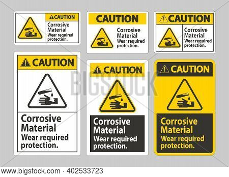 Caution Sign Corrosive Materials Wear Required Protection