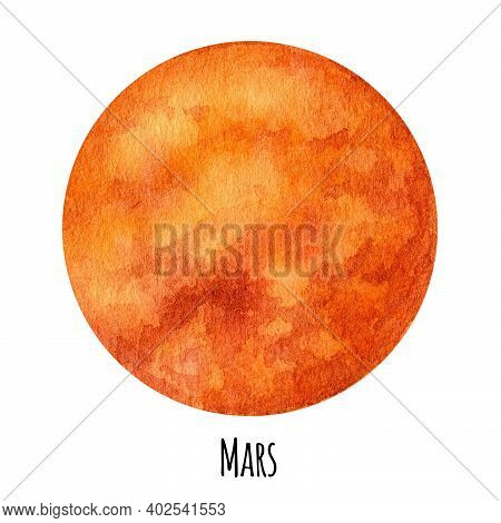 Marsplanet Of The Solar System Watercolor Isolated Illustration On White Background. Outer Space Pla