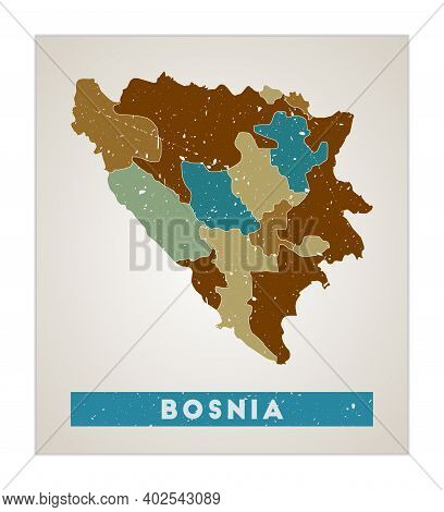 Bosnia Map. Country Poster With Regions. Old Grunge Texture. Shape Of Bosnia With Country Name. Arti
