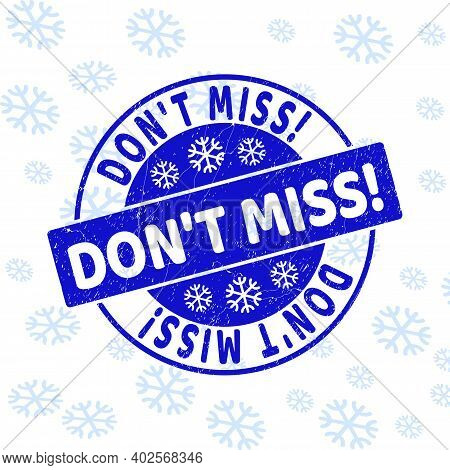 Don T Miss Exclamation. Round Stamp Seal On Winter Background With Snow. Blue Vector Rubber Imprint