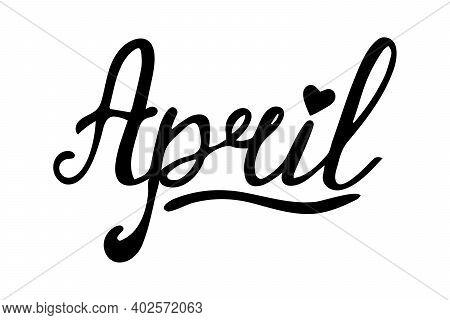 Hello April. April Month Vector. Hand Drawn Lettering. Illustration April