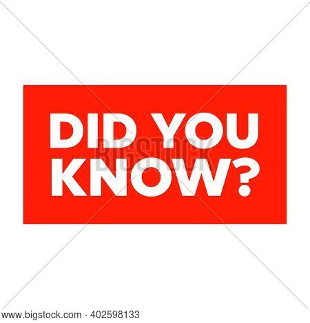 Tags Did You Know. Did You Know Vector Sign