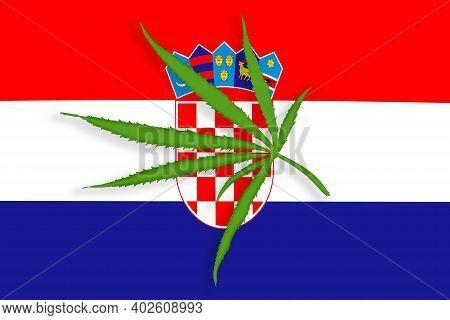 Croatia Flag With The Image Of Marijuana Leaves. Cannabis Legalization Concept In Croatia. Drug Poli