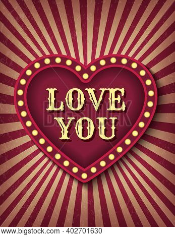 I Love You Postcard. Saint Valentine Day Circus Style Show Banner Template. Brightly Glowing Heart R