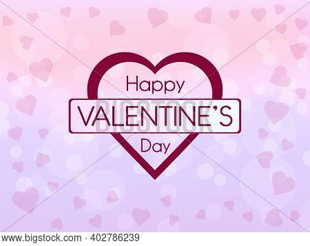 Happy Valentines Day Greeting Card On Light Pink Bokeh Background With Hearts. Vector Illustration.