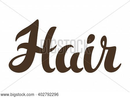Hair Word Lettering. Concept For Beauty Or Hairdressing Salon.