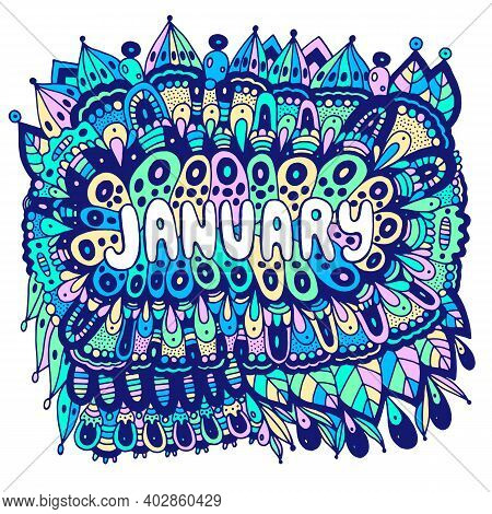 January - Colorful Illustration With Month S Name. Bright Zendoodle Mandala With Months Of The Year.
