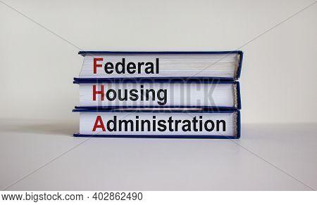 Fha, Federal Housing Administration Symbol. Books With Words 'fha, Federal Housing Administration' O