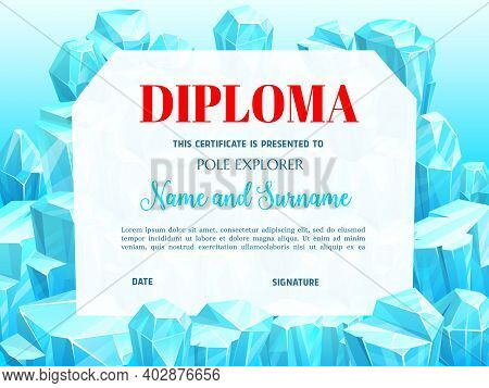 School Education Diploma For Pole Explorer With Ice Crystals. Vector Template With Precious Or Magic