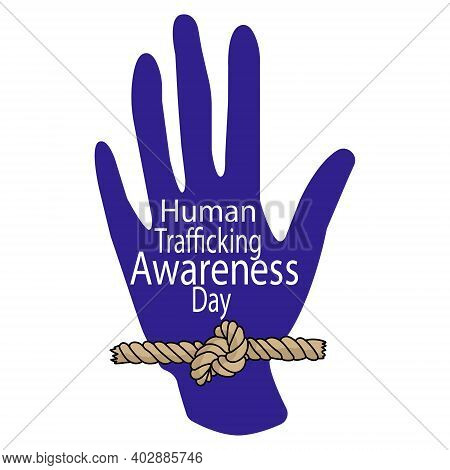 Human Trafficking Awareness Day, Silhouettes Of Human Hands And Ropes With A Knot, A Symbol Of The F