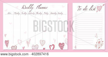 Weekly Planner And To Do List Template. Romantic Letterhead With Hearts. A Holiday Gift For Valentin