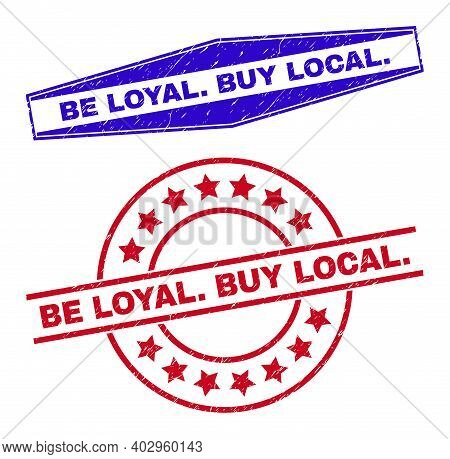 Be Loyal. Buy Local. Stamps. Red Round And Blue Compressed Hexagonal Be Loyal. Buy Local. Watermarks