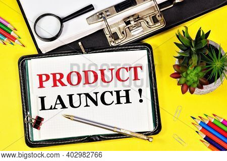 Product Launch. Text Caption In The Planning Notebook For A Strategy To Achieve A Competitive Advant