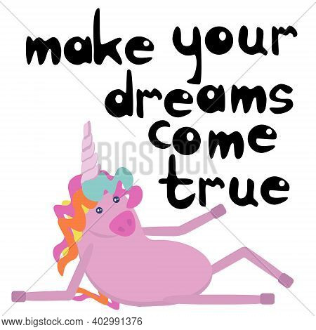 Make Your Dreams Come True Day, Cute Card With Pink Unicorn And Wish Vector Illustration