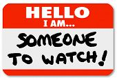 A namtag sticker with the words Hello I Am Someone to Watch to single out a special person or job candidate poster