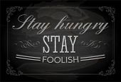 "Quote Typographical Background, vector design. ""Stay hungry. Stay foolish."" poster"