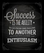 "Quote Typographical Background, vector design. ""Success is the ability to go from one failure to another with no loss of enthusiasm."" poster"