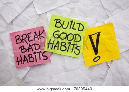 break bad habits, build good habits - motivational reminder on colorful sticky notes - self-development concept poster