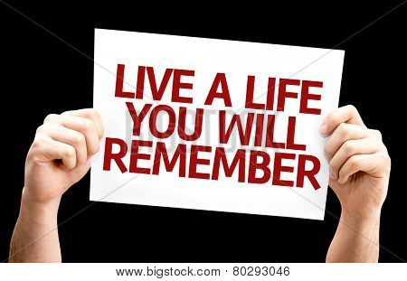 Live a Life You Will Remember card isolated on black background