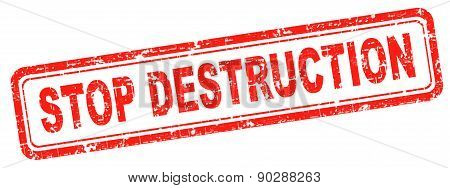Stop destruction pollution deforestation or global warming save our planet don't destruct life on earth or single ecosystem poster