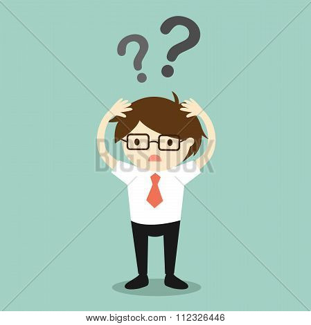 Business concept, Businessman feeling confused.