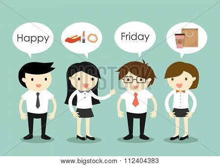Business concept, businessmen and business women talking about things to do on Friday.
