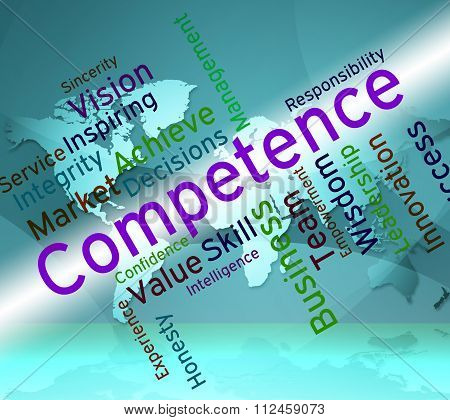 Competence Words Represents Expertise Mastery And Capacity
