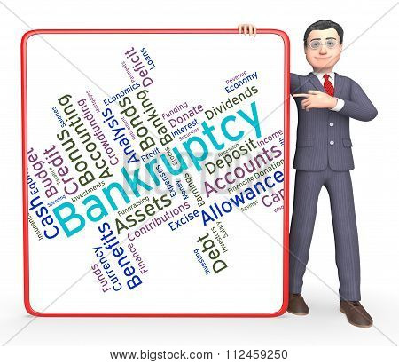 Bankruptcy Word Indicates In Debt And Owing