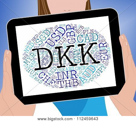 Dkk Currency Indicates Foreign Exchange And Denmark