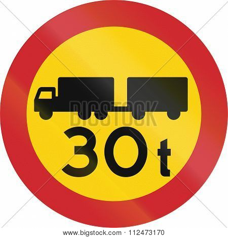 Road Sign Used In Sweden - No Vehicles Or Combination Of Vehicles Exceeding 30 Tonnes