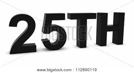 25Th - Black 3D Twenty-fifth Text Isolated On White
